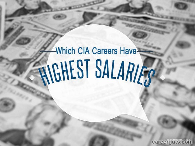 A CIA Salary Can Be Great For Certain Jobs | CareerGuts